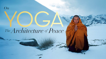 On Yoga The Architecture of Peace (2017)