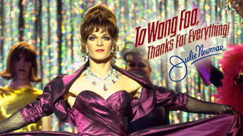 Is To Wong Foo Thanks For Everything Julie Newmar 1995 On Netflix Canada